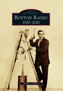 Boston Radio: 1920-2010, by Donna L. Halper