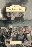 The First Shot, by Robert N. Rosen & Richard W. Hatcher
