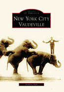 The New York City Vaudeville, by Anthony Slide