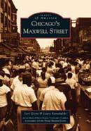Chicago's Maxwell Street, by Lori Grove, Laura Kamedulski