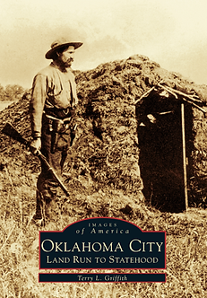 Oklahoma City: Land Run to Statehood, by Terry L. Griffith