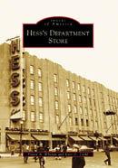 Hess's Department Store, by Frank A. Whelan & Kurt D. Zwikl