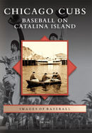 Chicago Cubs: Baseball on Catalina Island, by Jim Vitti