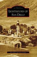 Lighthouses of San Diego, by Kim Fahlen and Karen Scanlon