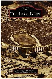The Rose Bowl, by Michelle L. Turner, Pasadena Museum of History