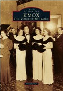 KMOX: The Voice of St. Louis, by Frank Absher