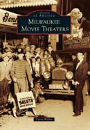 Milwaukee Movie Theaters, by Larry Widen