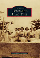 Lombard's Lilac Time, prepared by Lombard Historical Society