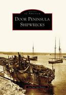 Door Peninsula Shipwrecks, by Jon Paul Van Harpen