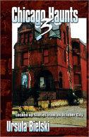 Chicago Haunts 3, by Ursula Bielski