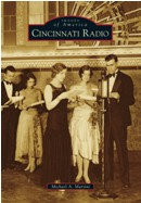 Cincinnati Radio, by Michael A. Martini