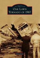 Oak Lawn Tornado of 1967, by Kevin Korst