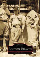 The Boston Braves, by Richard A. John