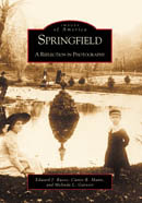 Springfield: A Reflection in Photography, by Edward J. Russo, Curtis R. Mann, M