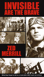 Invisible Are The Brave, by Zed Merrill