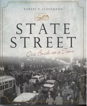 State Street: One Brick at a Time, by Robert P. Ledermann