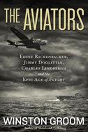 The Aviators: Eddie Rickenbacker, Jimmy Doolittle, Charles Lindberg