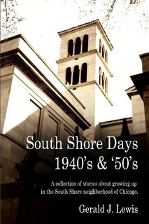 South Shore Days: 1940s & 50s,  by Gerald J. Lewis