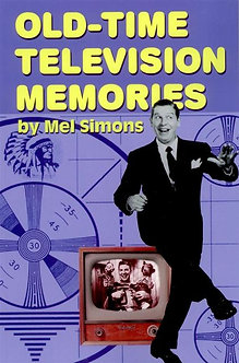 Old Time Television Memories, by Mel Simons