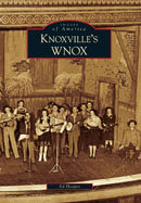 Knoxville's WNOX, by Ed Hooper