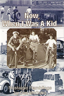 Now, When I Was a Kid, by Dan McGuire