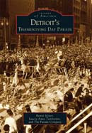 Detroit's Thanksgiving Day Parade, by Romie Minor & Laurie Tamborino