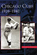 Chicago Cubs: 1926-1940, by Art Ahrens