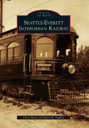 Seattle-Everett Interurban Railway, by Cheri Ryan & Kevin K. Stadler