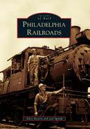 Philadelphia Railroads, by Allen Meyers & Joel Spivak