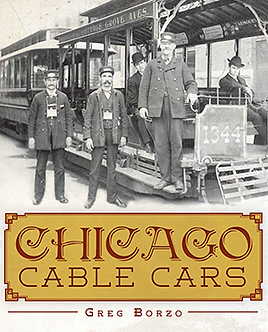 Chicago Cable Cars, by Greg Borzo