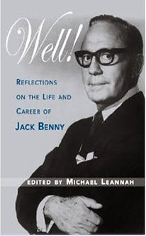 Well! Reflections on the Life and Career of Jack Benny, Edited by Michael Lean