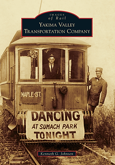 Yakima Valley Transportation Company, by Kenneth G. Johnsen
