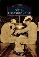 Boston Organized Crime, by Emily Sweeney