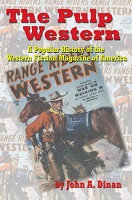 The Pulp Western: A Popular History of the Western Fiction Magazine of America