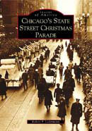 Chicago's State Street Christmas Parade, by Robert P. Ledermann