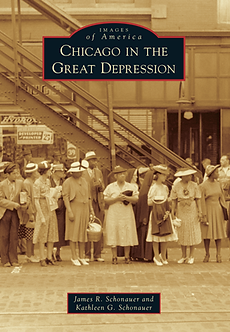 Chicago in the Great Depression, by J. R. Schonauer  and K. G. Schonauer