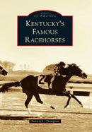Kentucky's Famous Racehorses, by Patricia L. Thompson
