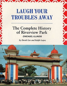 Laugh Your Troubles Away: The Complete History of Riverview Park