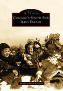 Chicago's South Side Irish Parade, by Bridget Houlihan Kennedy