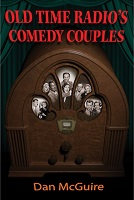 Old Time Radio's Comedy Couples, by Dan McGuire