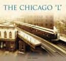 "The Chicago ""L"", by Greg Borzo"