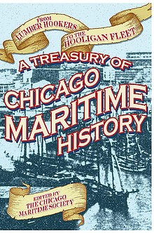 Chicago Maritime History, compiled by Chicago Maritime Society