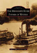 The Mississippi River: Father of Waters, by John T. Tigges and James L. Shaffer