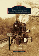 Kentucky and the Illinois Central Railroad, by Clifford J. Downey