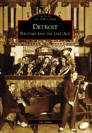 Detroit: Ragtime and the Jazz Age, by Jon Milan