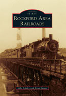 Rockford Area Railroads, by Mike Schafer & Brian Landis