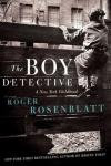 The Boy Detective: A New York Childhood,  by Roger Rosenblatt