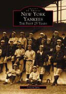 New York Yankees: The First 25 Years, by Vincent Luisi