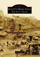 Knott's Berry Farm: The Early Years, by Jay Jennings