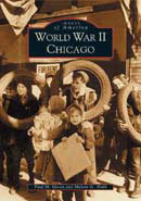 World War II in Chicago, by Paul M. Green and Melvin G. Holli